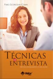 Técnicas De Entrevista: Método, Planejamento E Aplicações