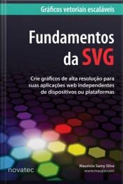 Fundamentos Da Svg: Gráficos Vetoriais Escaláveis