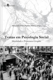 Temas Em Psicologia Social: Identidade E Processos Grupais Vol. 1
