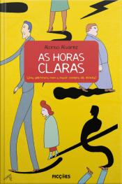 As Horas Claras: Uma Aventura Com A Maior Sombra De Dúvida!