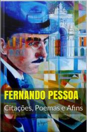 Fernando Pessoa: Citações, Poemas E Afins
