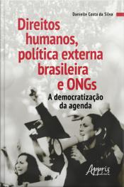 Direitos Humanos, Política Externa Brasileira E Ongs: A Democratização Da Agenda