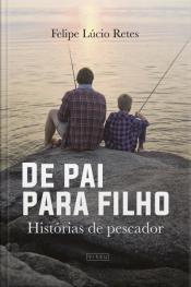 De Pai Para Filho: Histórias De Pescador