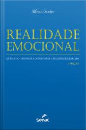 Realidade Emocional: Ajudando O Homem A Conquistar A Realidade Desejada