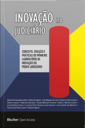 Inovação No Judiciário: Conceito, Criação E Práticas Do Primeiro Laboratório De Inovação Do Poder Judiciário