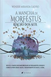 A Mancha De Morféstus: Riacho Dos Sete (saga: As Malditas Crônicas Da Iluminação)