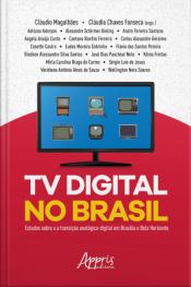 Tv Digital No Brasil: Estudos Sobre A Transição Analógico-digital Em Brasília E Belo Horizonte