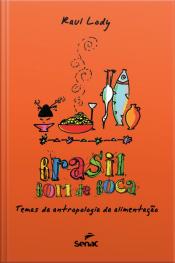 Brasil Bom De Boca: Temas De Antropologia Da Alimentação