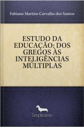 Estudo Da Educação: Dos Gregos Às Inteligências Múltiplas