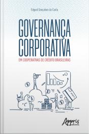 Governança Corporativa Em Cooperativas De Crédito Brasileiras
