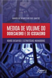 Medida De Volume Do Dodecaedro E Do Icosaedro: Novos Desafios E Estratégias Inovadoras