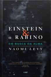 Einstein E O Rabino: Em Busca Da Alma