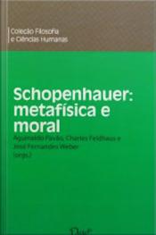 Schopenhauer: Metafísica E Moral