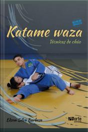 Katame Waza: Técnicas De Chão
