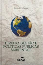 Direito, Gestão E Políticas Públicas Ambientais
