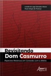 Revisitando Dom Casmurro : Aspectos Retóricos Em Conexão Com A Bíblia