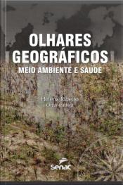 Olhares Geográficos: Meio Ambiente E Saúde
