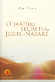 O Jardim Secreto De Jesus De Nazaré