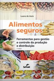 Alimentos Seguros: Ferramentas Para Gestão E Controle Da Produção E Distribuição