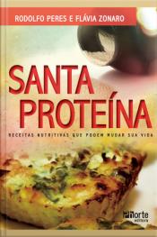 Santa Proteína: Receitas Nutritivas Que Podem Mudar Sua Vida