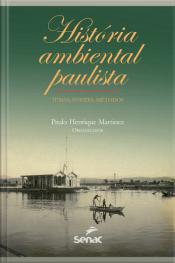 História Ambiental Paulista: Temas, Fontes, Métodos