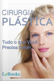Cirurgia Plástica: Tudo O Que Você Precisa Saber