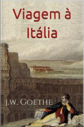 Viagem À Itália - Goethe