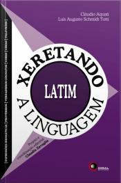 Xeretando A Linguagem Em Latim