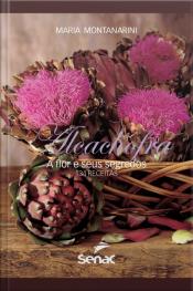 Alcachofra: A Flor E Seus Segredos