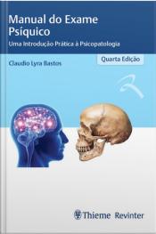 Manual Do Exame Psíquico: Uma Introdução Prática À Psicopatologia
