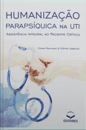 Humanização Parapsíquica Na Uti: Assistência Integral Ao Paciente Crítico