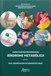 Aspectos Nutricionais Na Síndrome Metabólica: Uma Abordagem Interdisciplinar