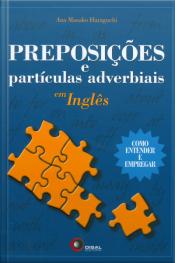 Preposições E Partículas Adverbiais Em Inglês: Como Entender E Empregar
