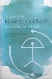 O Legado De Marie-jo Guichard Para A Ginástica Holística