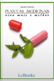 Plantas Medicinais: Viva Mais E Melhor!