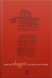 Sehaypóri: O Livro Sagrado Do Povo Saterê-mawé