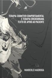 Terapia Cognitivo-comportamental E Terapia Ericksoniana: Texto De Apoio Ao Paciente