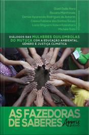 As Fazedoras De Saberes: Diálogos Das Mulheres Quilombolas Do Mutuca Com A Educação Ambiental, Gênero E Justiça Climática