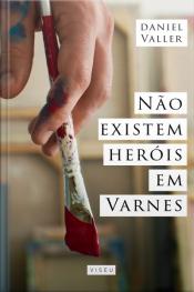 Não Existem Heróis Em Varnes
