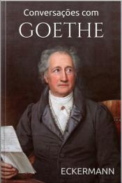 Conversações Com Goethe Nos Últimos Anos De Sua Vida