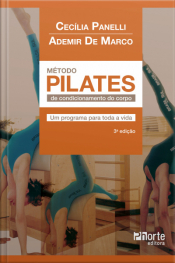 Método Pilates De Condicionamento Do Corpo: Um Programa Para Toda A Vida
