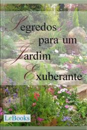 Segredos Para Um Jardim Exuberante