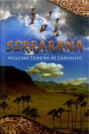 Serrarana: Recontando As Bravuras E Bravatas De Um Caipira