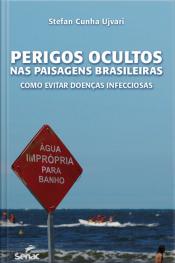 Perigos Ocultos Nas Paisagens Brasileiras: Como Evitar Doenças Infecciosas