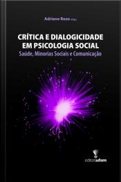 Crítica E Dialogicidade Em Psicologia Social: Saúde, Minorias Sociais E Comunicação