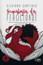 Genealogia Da Ferocidade: Ensaio Sobre Grande Sertão: Veredas, De Guimarães Rosa