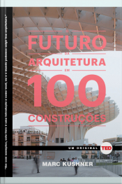 O Futuro Da Arquitetura