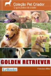 Golden Retriever: Guia Prático Ilustrado