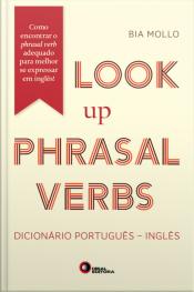 Look Up Phrasal Verbs: Dicionário Português - Inglês