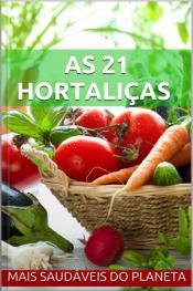 As 21 Hortaliças Mais Saudáveis Do Planeta